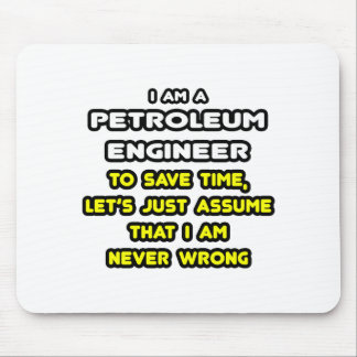 Funny Petroleum Engineer T-Shirts and Gifts Mouse Pad