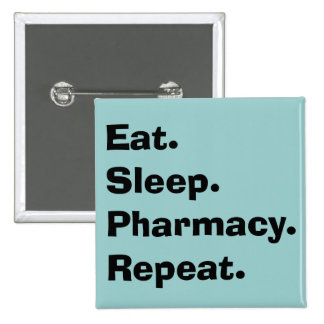"""Funny Pharmacist Gifts """"Eat, Sleep, Pharmacy..."""" 2 Inch Square Button"""