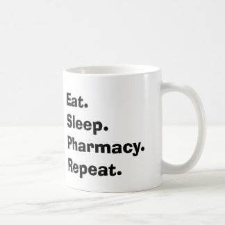 "Funny Pharmacist Gifts ""Eat, Sleep, Pharmacy..."" Coffee Mug"