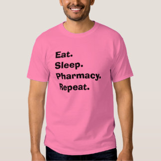 "Funny Pharmacist Gifts ""Eat, Sleep, Pharmacy..."" Tshirt"