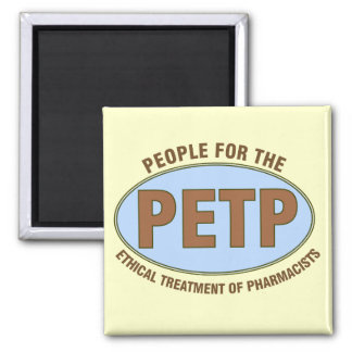 "Funny Pharmacist Gifts Unique ""PETP"" Deisgn 2 Inch Square Magnet"