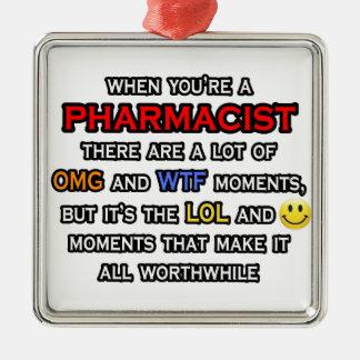 Funny Pharmacist ... OMG WTF LOL Metal Ornament