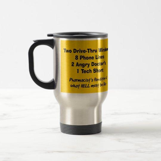 Funny Pharmacist Travel Mug Rendition of Hell