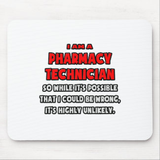 Funny Pharmacy Technician .. Highly Unlikely Mouse Pad