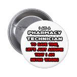 Funny Pharmacy Technician T-Shirts Pinback Button