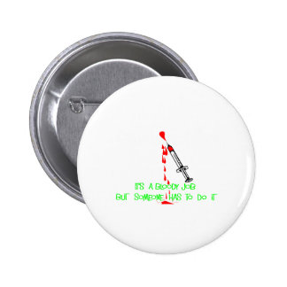 Funny Phlebotomist T-Shirts & Gifts 2 Inch Round Button