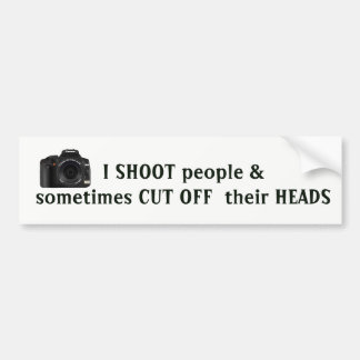 Funny PHOTOGRAPHER QUOTE Bumper Sticker