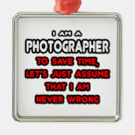 Funny Photographer T-Shirts and Gifts Ornament