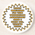 Funny Physician Assistant ... Because I Said So Beverage Coasters