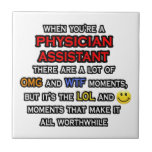 Funny Physician Assistant ... OMG WTF LOL Small Square Tile