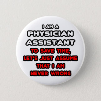 Funny Physician Assistant T-Shirts Pinback Button