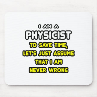 Funny Physicist T-Shirts and Gifts Mouse Pad