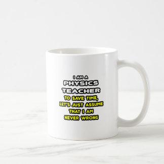 Funny Physics Teacher T-Shirts and Gifts Coffee Mug