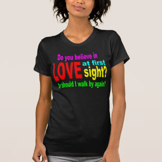Funny Pick Up Line: Love at first sight T-Shirt