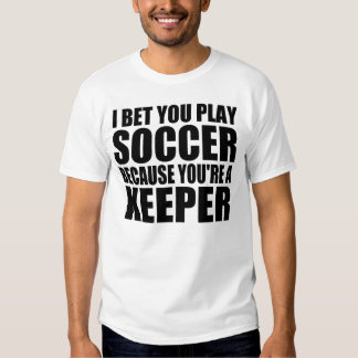 Funny Pick Up Line: SOCCER KEEPER T-shirt
