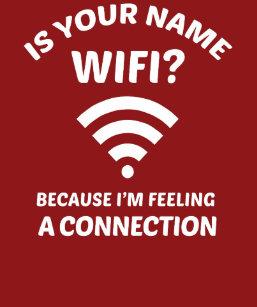 funny pick up line wifi joke t shirt