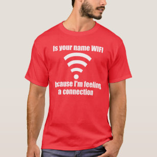 funny pickup line wifi connection t shirt