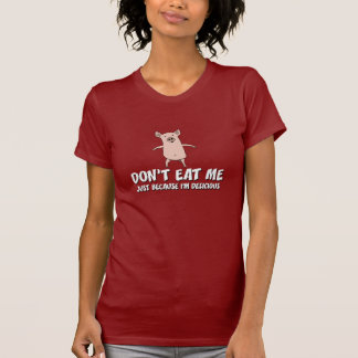 Funny pig shirt: Don't Eat Me