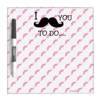FUNNY PINK BLACK I MUSTACHE YOU TO DO DRY ERASE BOARD