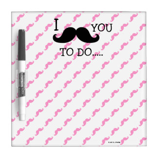FUNNY PINK BLACK I MUSTACHE YOU TO DO Dry-Erase BOARDS
