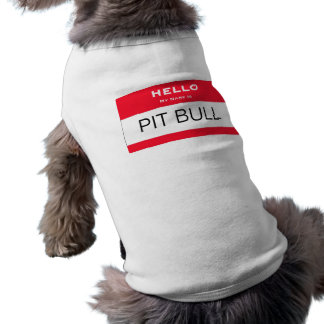 Funny Pit Bull My Name Is Name Tag Dog Shirt