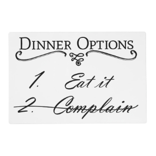 Funny Placemat - Don't Complain at Zazzle