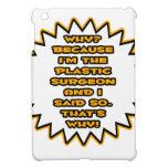 Funny Plastic Surgeon ... Because I Said So iPad Mini Case