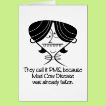 Funny PMS/Mad Cow Disease Gift Card