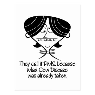 Funny PMS/Mad Cow Disease Gift Postcard
