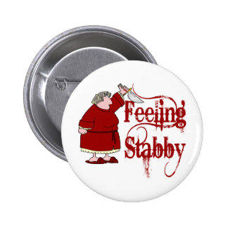 Funny PMS Stabby Button