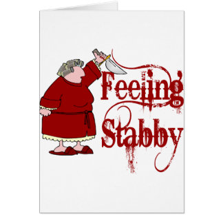 Funny PMS Stabby Greeting Card