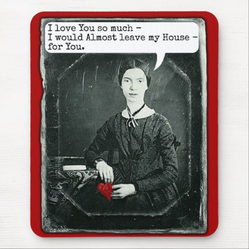 Funny Poet Emily Dickinson Valentine's Day Mousepads