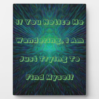Funny Poignant Finding Self Motivational Abstract Plaque