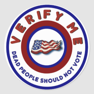 Funny Political Election Dead People Shouldnt Vote Classic Round Sticker