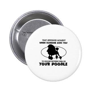 Funny poodle designs pinback button