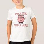 Funny Pork Bacon Praise the Lard Piggy T-Shirt