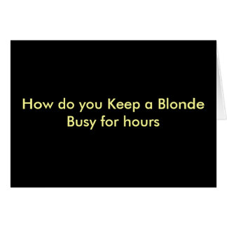Funny Postcards - For blondes and well blondes Greeting Card