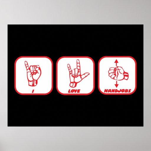 funny poster i love handjobs sign language zazzle. Black Bedroom Furniture Sets. Home Design Ideas