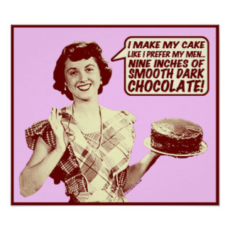Funny Poster - Retro Housewife Nine Inches Chocola