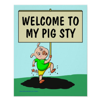 """Funny Poster: """"Welcome to my Pig Sty"""" Poster"""
