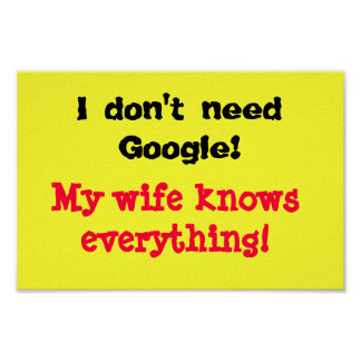 Funny posters I don't need Google