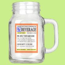 Funny Prescription Beverage Mason Jar