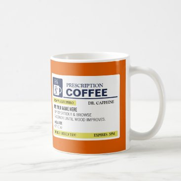 Coffee Themed Funny Prescription Coffee Mug