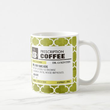 Coffee Themed Funny Prescription Coffee Mug with Monogram