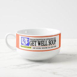 Funny Prescription Get Well Soup Mug