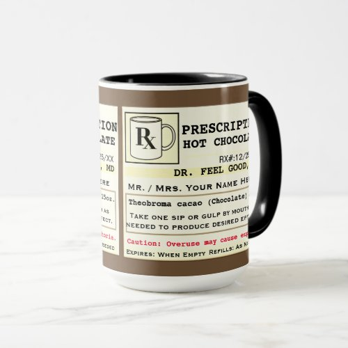 Funny Prescription Hot Chocolate Mug