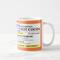Funny Prescription Hot Cocoa Mug