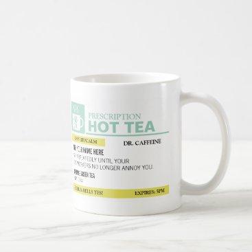 Coffee Themed Funny Prescription Hot Tea Coffee Mug