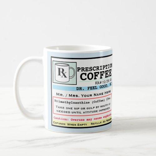 Funny Prescription RX Coffee Customizable Mug