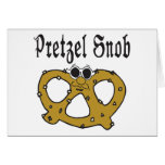 Funny Pretzel Snob Greeting Cards